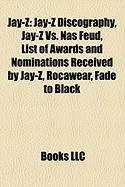 Jay-Z: Jay-Z Discography, Jay-Z vs. NAS Feud, List of Awards and Nominations Received by Jay-Z, Rocawear, Fade to Black