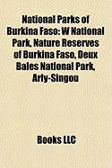 National Parks of Burkina Faso: W National Park, Nature Reserves of Burkina Faso, Deux Bales National Park, Arly-Singou
