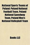 National Sports Teams of Poland: Poland National Football Team, Poland National Speedway Team, Poland Men's National Volleyball Team