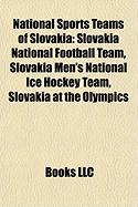 National Sports Teams of Slovakia: Slovakia National Football Team, Slovakia Men's National Ice Hockey Team, Slovakia at the Olympics