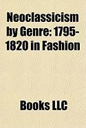 Neoclassicism by Genre: 1795-1820 in Fashion