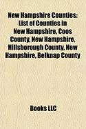 New Hampshire Counties: List of Counties in New Hampshire, Coos County, New Hampshire, Hillsborough County, New Hampshire, Belknap County