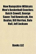 New Hampshire Wildcats Men's Basketball Coaches: Butch Cowell, George Sauer, Tod Kowalczyk, Jim Boylan, Bill Herrion, Dale Hall, Jeff Jackson