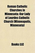 Roman Catholic Churches in Minnesota: Our Lady of Lourdes Catholic Church (Minneapolis, Minnesota)
