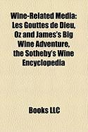 Wine-Related Media: Les Gouttes de Dieu, Oz and James's Big Wine Adventure, the Sotheby's Wine Encyclopedia