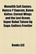 Monolith Soft Games: Namco X Capcom, Baten Kaitos: Eternal Wings and the Lost Ocean, Super Robot Taisen Og Saga: Endless Frontier