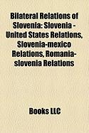 Bilateral Relations of Slovenia: Slovenia - United States Relations, Slovenia-Mexico Relations, Romania-Slovenia Relations