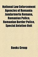 National Law Enforcement Agencies of Romania: Jandarmeria Roman, Romanian Police, Romanian Border Police, Special Aviation Unit