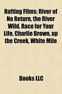 Rafting Films (Study Guide): River of No Return, the River Wild, Race for Your Life, Charlie Brown, Up the Creek, White Mile