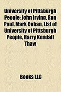 University of Pittsburgh People: John Irving, Ron Paul, Mark Cuban, List of University of Pittsburgh People, Harry Kendall Thaw
