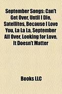 September Songs: Can't Get Over, Until I Die, Satellites, Because I Love You, La La La, September All Over, Looking for Love, It Doesn'