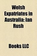 Welsh Expatriates in Australia: Ian Rush