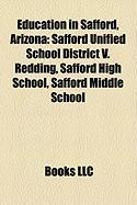 Education in Safford, Arizona: Safford Unified School District V. Redding, Safford High School, Safford Middle School