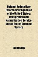 Defunct Federal Law Enforcement Agencies of the United States: Immigration and Naturalization Service, United States Customs Service