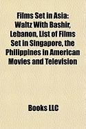 Films Set in Asia (Study Guide): Waltz with Bashir, Lebanon, List of Films Set in Singapore, the Philippines in American Movies and Television