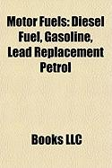 Motor Fuels: Diesel Fuel, Gasoline, Lead Replacement Petrol