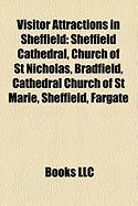 Visitor Attractions in Sheffield: Sheffield Cathedral, Church of St Nicholas, Bradfield, Cathedral Church of St Marie, Sheffield, Fargate
