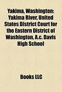 Yakima, Washington: Yakima River, United States District Court for the Eastern District of Washington, A.C. Davis High School