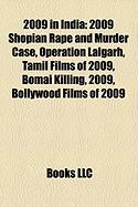 2009 in India: 2009 Shopian Rape and Murder Case, Operation Lalgarh, Tamil Films of 2009, Bomai Killing, 2009, Bollywood Films of 200