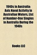 1940s in Australia: Axis Naval Activity in Australian Waters, List of Number-One Singles in Australia During the 1940s