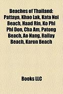 Beaches of Thailand: Pattaya, Khao Lak, Kata Noi Beach, Haad Rin, Ko Phi Phi Don, Cha Am, Patong Beach, Ao Nang, Railay Beach, Karon Beach