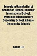 Schools in Uganda: List of Schools in Uganda, Rainbow International School, Kyarumba Islamic Centre Secondary School, Kibaale Community S