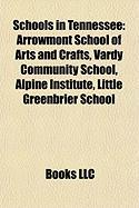 Schools in Tennessee: Arrowmont School of Arts and Crafts, Vardy Community School, Alpine Institute, Little Greenbrier School