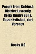 People from Gulripsh District: Lavrentiy Beria, Dmitry Gulia, Emzar Kvitsiani, Yuri Voronov