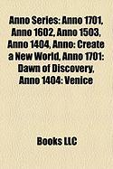 Anno Series: Anno 1701, Anno 1602, Anno 1503, Anno 1404, Anno: Create a New World, Anno 1701: Dawn of Discovery, Anno 1404: Venice
