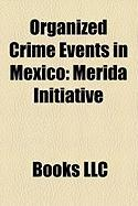 Organized Crime Events in Mexico: M Rida Initiative