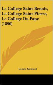 Le College Saint-Benoit, Le College Saint-Pierre, Le College Du Pape (1890)