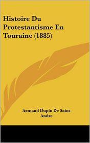 Histoire Du Protestantisme En Touraine (1885)