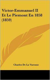 Victor-Emmanuel II Et Le Piemont En 1858 (1859)