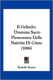 Il Gelindo: Dramma Sacro Piemontese Della Nativita Di Cristo (1896)