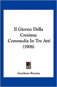 Il Giorno Della Cresima: Commedia in Tre Atti (1906)