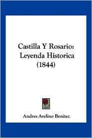 Castilla y Rosario: Leyenda Historica (1844)