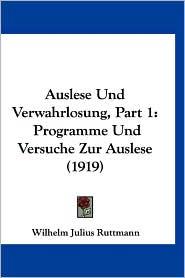Auslese Und Verwahrlosung, Part 1: Programme Und Versuche Zur Auslese (1919)