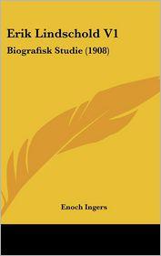 Erik Lindschold V1: Biografisk Studie (1908)