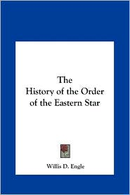The History of the Order of the Eastern Star