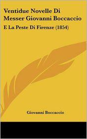 Ventidue Novelle Di Messer Giovanni Boccaccio: E La Peste Di Firenze (1854)