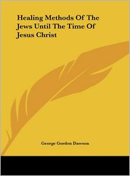 Healing Methods of the Jews Until the Time of Jesus Christ