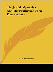 The Jewish Mysteries and Their Influence Upon Freemasonry