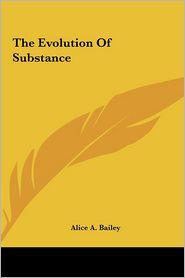 The Evolution of Substance the Evolution of Substance