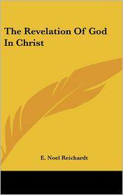 The Revelation of God in Christ