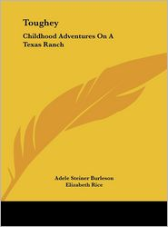 Toughey: Childhood Adventures on a Texas Ranch