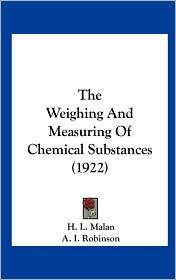 The Weighing and Measuring of Chemical Substances (1922)