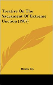 Treatise on the Sacrament of Extreme Unction (1907)