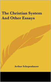 The Christian System and Other Essays