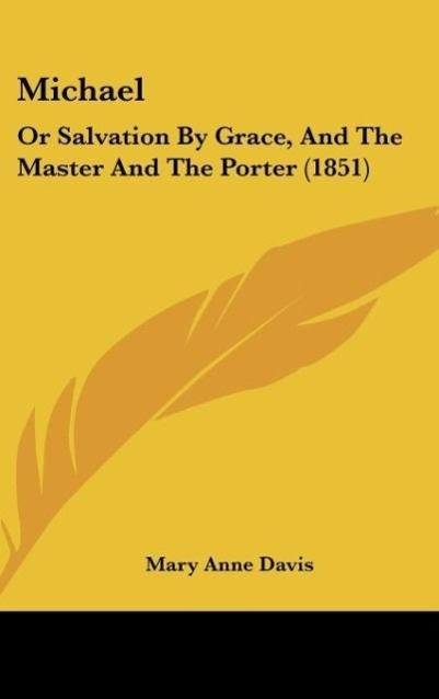 Michael: Or Salvation by Grace, and the Master and the Porter (1851)