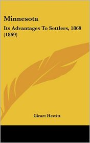 Minnesota: Its Advantages to Settlers, 1869 (1869)